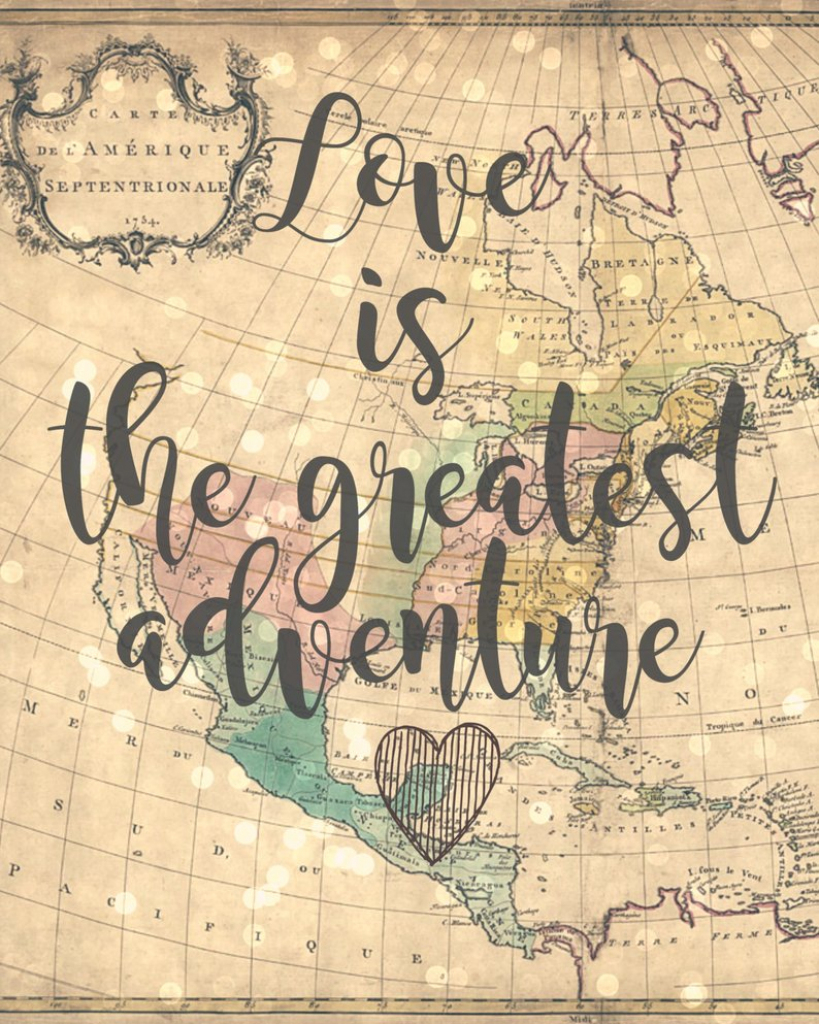 Love Is The Greatest Adventure 8X10 Vintage Map Printable | Etsy within Vintage Map Printable